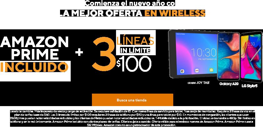 Comienza el nuevo año con la mejor oferta enwireless. Incluye Amazon Prime más 3líneas sin límites por$100.