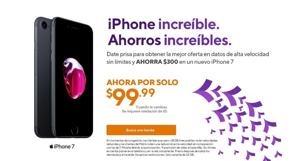 Obtén el iPhone 7 por $99 y ahorras $300 en el precio total cuando te cambias a Metro by T-Mobile
