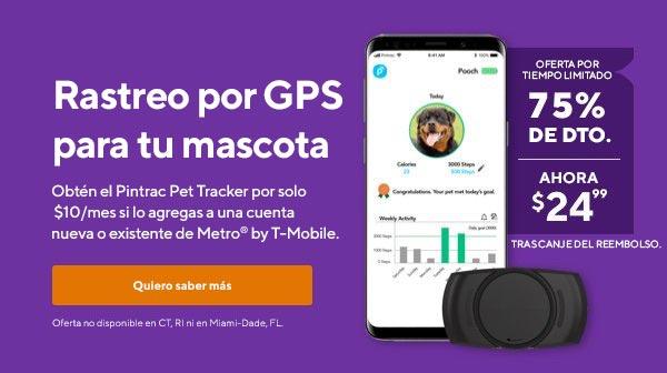 Mantén a tu mascota segura y saludable. Usa Pintrac Pet Tracker para localizar tu mascota conGPS, configurar zonas seguras personalizables e incluso rastrear sus niveles de actividad. Ahora 50% de descuento. $49.99 cuando lo agregas a una línea de servicio nueva o existente.