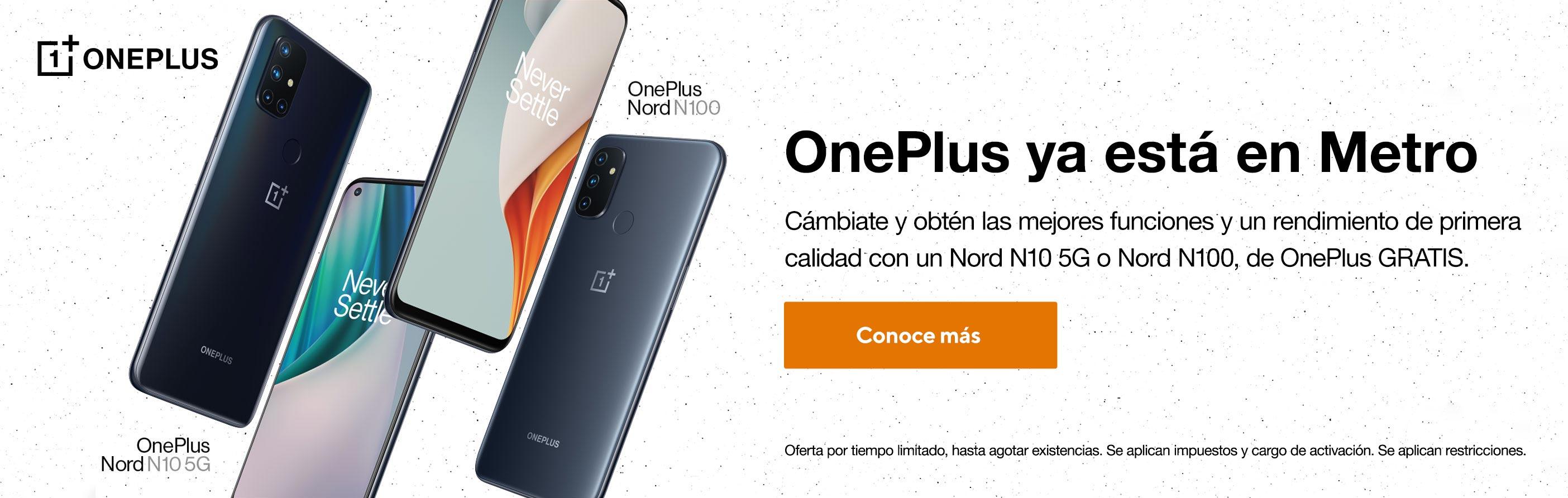 OnePlus ya está en Metro. Cámbiate y obtén las mejores funciones y un rendimiento de primera calidad con un OnePlus Nord N10 5G o Nord N100 GRATIS. Oferta por tiempo limitado, hasta agotar existencias. Se aplican impuestos y cargo de activación. Se aplican restricciones.