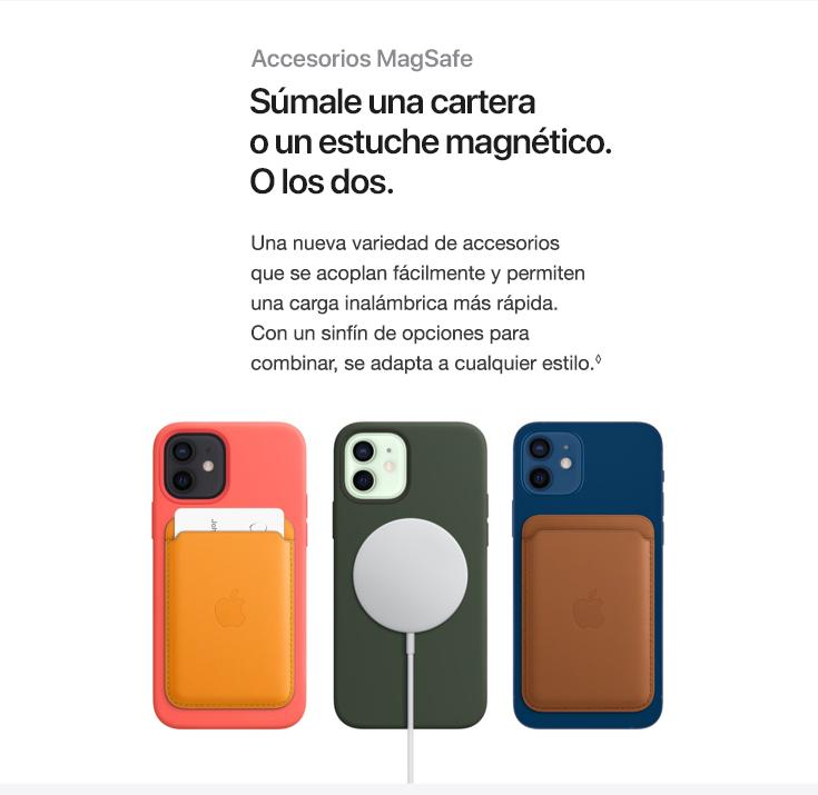 Accesorios MagSafe.Súmale una cartera o un estuche magnético. O los dos. Una nueva variedad de accesorios que se acoplan fácilmente y permiten una carga inalámbrica más rápida. Con un sinfín de opciones para combinar, se adapta a cualquier estilo.