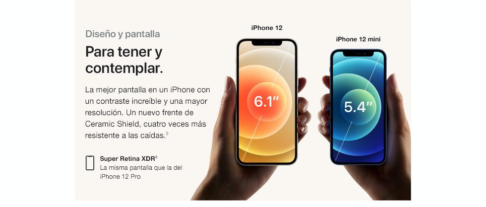 Diseño y pantalla. Para contemplar. Y para tener. La mejor pantalla en un iPhone con un contraste increíble y una mayor resolución. Un nuevo frente de Ceramic Shield, cuatro veces más resistente a las caídas. Super Retina HDR. La misma pantalla que la del iPhone 12 Pro. iPhone 12. iPhone 12 mini.