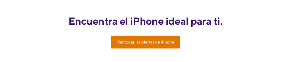 Encuentra el iPhone ideal para ti.