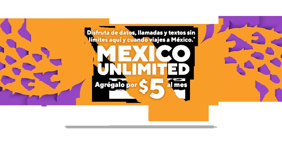 Mexico Unlimited ofrece datos, llamadas y textos sin límites aquí y cuando viajas a México.