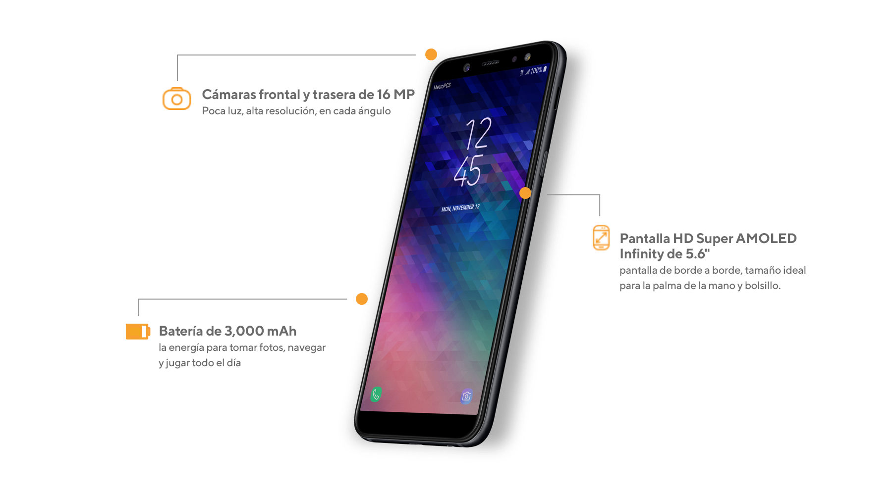 """El Samsung Galaxy A6 tiene una pantalla HD Super AMOLED Infinity de 5.6"""" de borde a borde, el tamaño ideal para la mano y bolsillo; cámaras frontal y posterior de 16 MP para poca luz, alta resolución en cada ángulo y batería de 3000 mAh con suficiente carga para tomar fotos o grabar videos, navegar y jugar todo el día."""